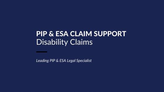 PIP & ESA Claim Support